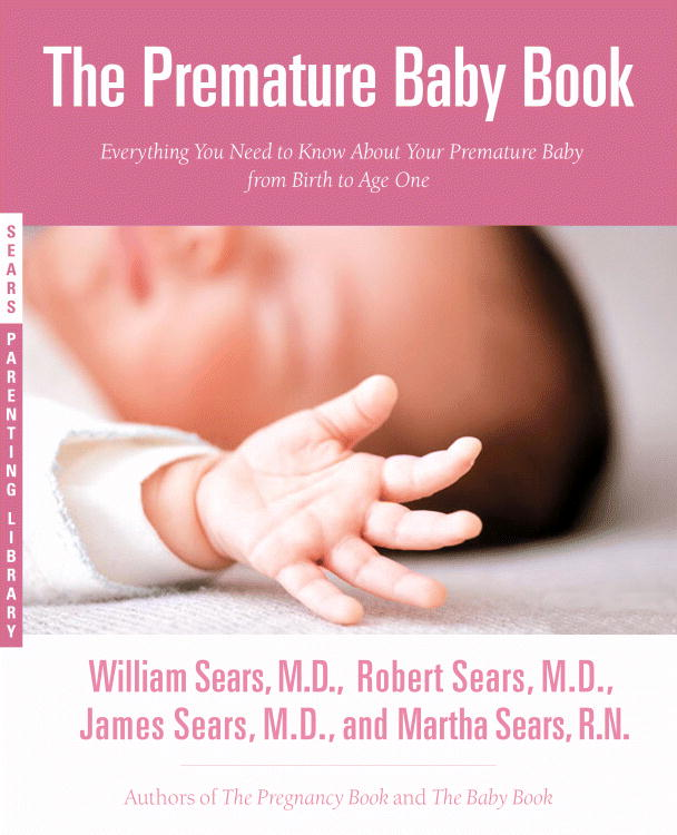 The Premature Baby Book By Sears, William (EDT)/ Sears, Robert/ Sears, James/ Sears, Martha